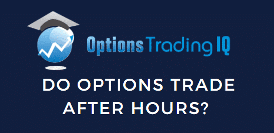 Trade options after hours