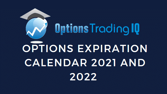 Options Expiration Calendar 2021 and 2022