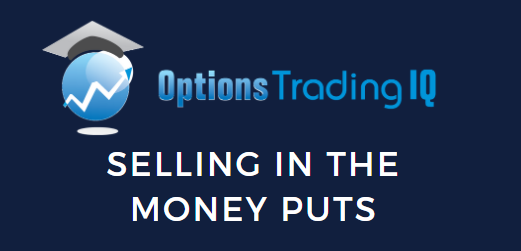 Selling in the money puts