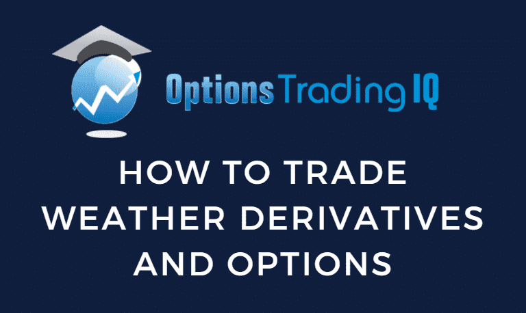 How to Trade Weather Derivatives and Options